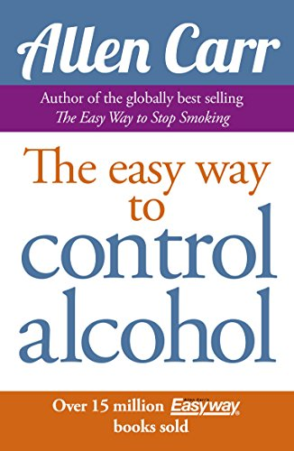 Allen Carr's Easy Way to Control Alcohol (Allen Carr's Easyway Book 9) (English Edition)