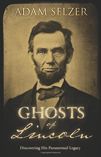 Image of Ghosts of Lincoln: Discovering His Paranormal Legacy