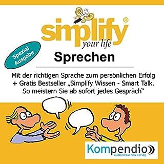 Simplify your life - Sprechen (Spezialausgabe)     Mit der richtigen Sprache zum persönlichen Erfolg              Autor:                                                                                                                                 Ruth Drost-Hüttl                               Sprecher:                                                                                                                                 Yannick Esters                      Spieldauer: 50 Min.     4 Bewertungen     Gesamt 2,8