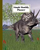 Simple Monthly Planners: Zuniceratops Dinosaurs Cover | Pretty Simple Planners Monthly and Year | To Do List, Goals, and Agenda for School, Home and Work by Axel Blank