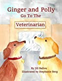 Ginger and Polly Go To The Veterinarian (English Edition)