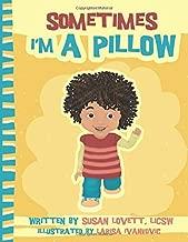 Sometimes I'm A Pillow