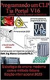 Programar um CLP Primeira etapa no Portal TIA V16: Porta de correr automática (Let's Program a PLC Livro 1) (Portuguese Edition)