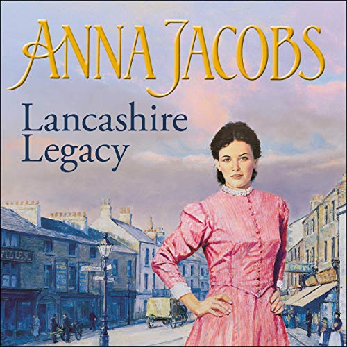 Lancashire Legacy Audiobook By Anna Jacobs cover art