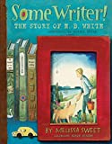 Image of Some Writer!: The Story of E. B. White (Ala Notable Children's Books. All Ages)