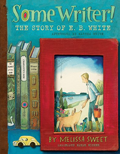 Image of Some Writer!: The Story of E. B. White