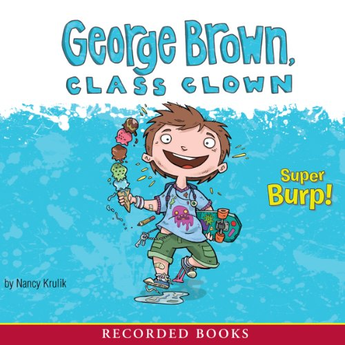 George Brown, Class Clown: Super Burp! audiobook cover art