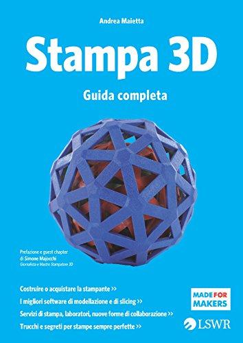 Stampa 3D: Guida completa