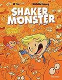 Shaker Monster (Tome 3-Joyeux bazar!)