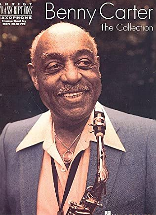 Benny Carter: The Collection Artist Transcriptions For Saxophone