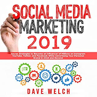 Social Media Marketing 2019: Secret Strategies to Become an Influencer of Millions on Instagram, YouTube, Twitter, and Facebook While Advertising Your Personal Brand in 2018 and Beyond audiobook cover art