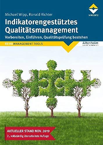 Indikatorengestütztes Qualitätsmanagement: 2., überarbeitete Auflage - Stand November 2019: 2., vollständig überarbeitete Auflage - Stand November 2019