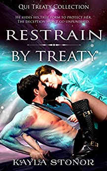 Restrain By Treaty (Alien Shapeshifter Romance) (Qui Treaty Collection Book 3) by [Kayla Stonor, Travis Luedke]