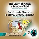 His Story Through a Window Told, Su Historia Narrada a Trave