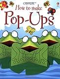The Usborne Book of Pop-Ups (Usborne How to Make...)