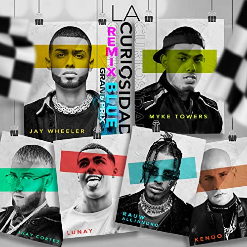 La Curiosidad (Blue Grand Prix Remix) [feat. Dj Nelson, Jhay Cortez, Lunay & Kendo Kaponi] [Explicit]