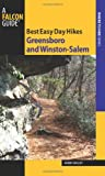Best Easy Day Hikes Greensboro and Winston-Salem (Best Easy Day Hikes Series)