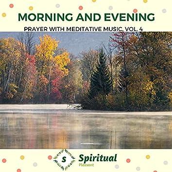 Morning And Evening - Prayer With Meditative Music, Vol. 4