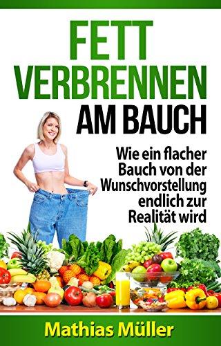 Fett verbrennen am Bauch - Wie ein flacher Bauch von der Wunschvorstellung endlich zur Realität wird