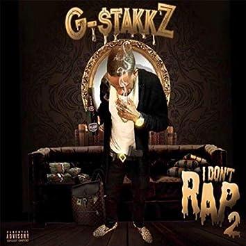 I Don't Rap 2