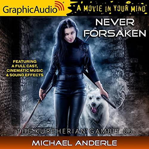 Never Forsaken (Dramatized) Audiobook By Michael Anderle cover art