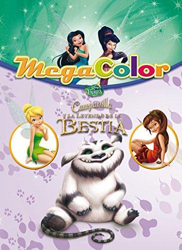 Campanilla y la Leyenda de la Bestia. Megacolor (Disney. Fairies)
