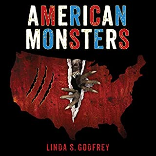 American Monsters     A History of Monster Lore, Legends, and Sightings in America              By:                                                                                                                                 Linda S. Godfrey                               Narrated by:                                                                                                                                 Rachel Dulude                      Length: 11 hrs and 2 mins     150 ratings     Overall 4.2