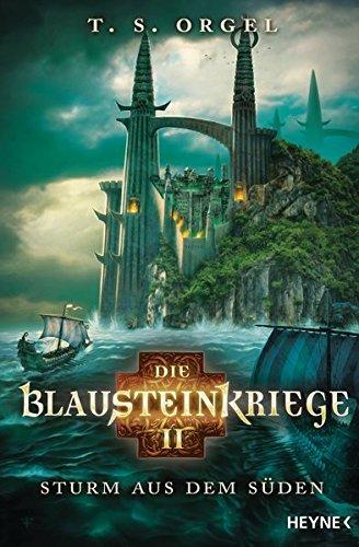 Die Blausteinkriege 2 - Sturm aus dem Süden: Roman