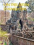 UN PELERIN D'ANGKOR - Format Kindle - 9782322183203 - 4,99 €