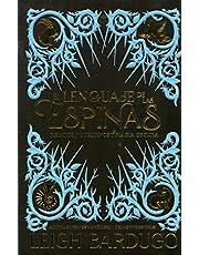 El lenguaje de las espinas: Relatos nocturnos y magia oscura del Grishaverse