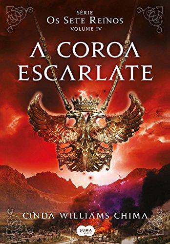 A coroa escarlate (Os Sete Reinos Livro 4)