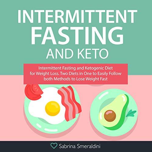 Intermittent Fasting and Keto Audiobook By Sabrina Smeraldini cover art