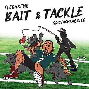 Bait & Tackle (Spictacular Diss) [Explicit]
