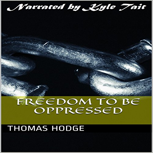 Freedom to Be Oppressed audiobook cover art