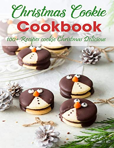 Christmas Cookie Cookbook: 100+ Recipes cookie Christmas Delicious