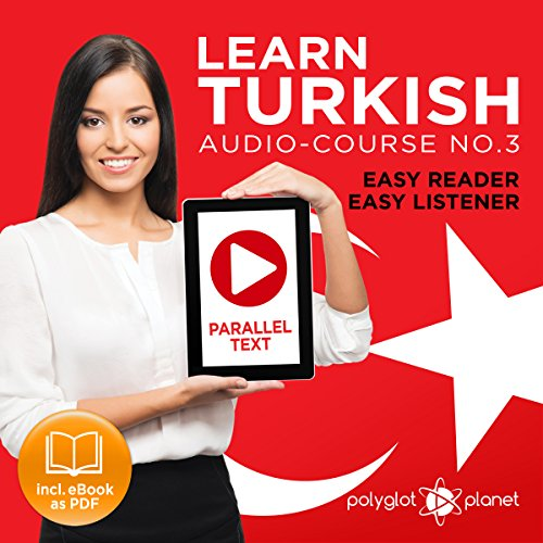 Couverture de Learn Turkish - Easy Reader - Easy Listener - Parallel Text Audio Course No. 3