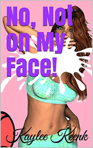 No, Not on My Face! (English Edition)