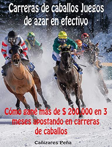 Carreras de caballos Juegos de azar en efectivo: Cómo gané más de $ 200,000 en 3 meses apostando en carreras de caballos