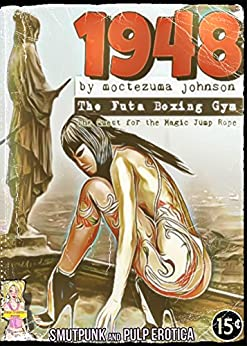 1948 - The Futa Boxing Gym: The Quest for the Magic Jump Rope by [Moctezuma Johnson, SPANKable Productions]