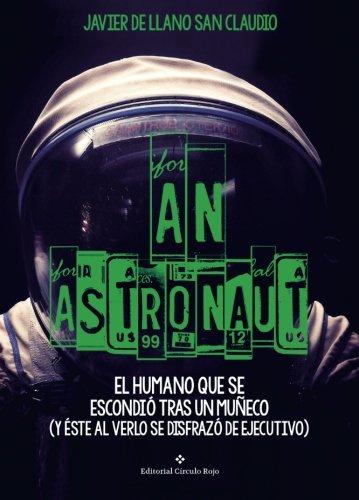 An astronaut. El humano que se escondi tras un mueco: (y ste al verlo se disfraz de ejecutivo)