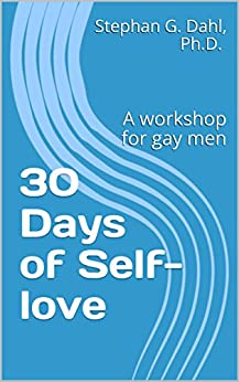 30 Days of Self-love: A workshop for gay men by [Stephan Dahl]