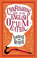 Confessions of an English Opium Eater (Alma Classics)