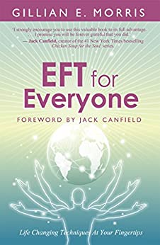 EFT for Everyone: Life Changing Techniques At Your Fingertips by [Gillian E. Morris, Brad Yates, Tania Aranda, Emma Bailey, Elizabeth Boath, Sharon Branagh, Mark Bristow, Maureen Fearon, Wendy Fry, Ferris Jay, Lisa Kent, Deborah  Miller, Kathryn  Pearson, Gill Pinnington, Tania A. Prince, John Soriano, Pete Weaver, Dulcie  Williams]