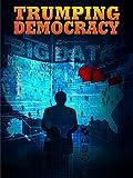 Trumping Democracy | Big Data