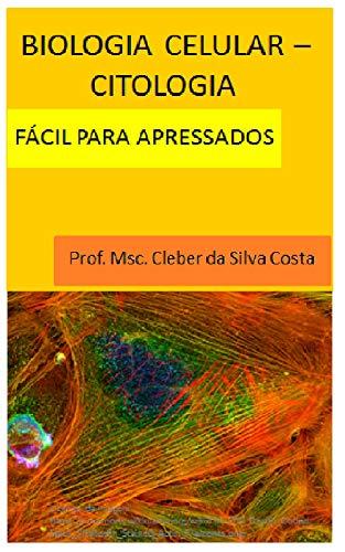 Biologia Celular - Citologia: fácil para apressados (Biologia Fácil Livro 1)