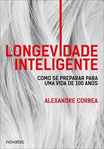 Longevidade Inteligente: Como se preparar para uma vida de 100 anos (Portuguese Edition)