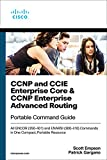 CCNP and CCIE Enterprise Core & CCNP Enterprise Advanced Routing Portable Command Guide: All ENCOR (350-401) and ENARSI (300-410) Commands in One Compact, Portable Resource