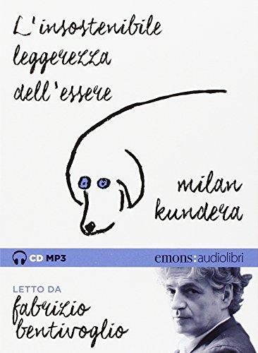 L'insostenibile leggerezza dell'essere letto da Fabrizio Bentivoglio. Audiolibro. CD Audio formato MP3. Ediz. integrale