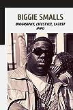 Biggie Smalls: Biography, Lifestyle, Latest Info (English Edition)