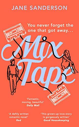 Mix Tape: The most nostalgic and uplifting novel of 2020. 'Fantastic, moving, beautiful.' Daily Mail (English Edition)